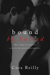 Cora Reilly: Bound by Hatred