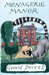 Gerald Durrell: Menagerie Manor