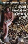 Kollár-Klemencz László: Miért távolodnak a dolgok?