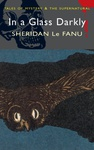 Joseph Sheridan Le Fanu: In a Glass Darkly