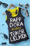 Papp Dóra: Tükörlelkek