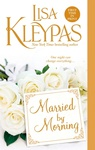 Lisa Kleypas: Married By Morning