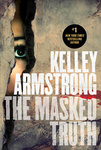 Kelley Armstrong: The Masked Truth