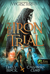 Holly Black – Cassandra Clare: The Iron Trial – Vaspróba