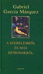 Gabriel García Márquez: A szerelemről és más démonokról