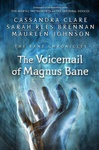 Cassandra Clare – Sarah Rees Brennan – Maureen Johnson: The Voicemail of Magnus Bane