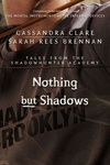 Cassandra Clare – Sarah Rees Brennan: Nothing but Shadows