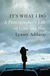 Lynsey Addario: It's What I Do