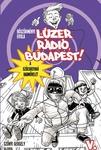 Böszörményi Gyula: Lúzer Rádió, Budapest! 5.