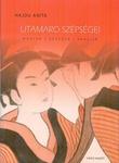 Hajdu Anita: Utamaro szépségei