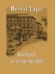 Hevesi Lajos: Karcképek az ország városából