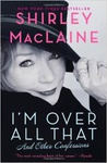 Shirley MacLaine: I'm Over All That