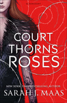 Sarah J. Maas: A Court of Thorns and Roses
