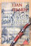 Lian Hearn: Ragyog a Hold