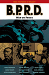 Mike Mignola – John Arcudi: B.P.R.D. 12. – War on Frogs