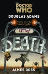Douglas Adams – James Goss: Doctor Who: City of Death