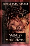 Nikosz Kazantzakisz: Krisztus utolsó megkísértése