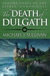 Michael J. Sullivan: The Death of Dulgath