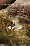 Cassandra Clare – Robin Wasserman: The Evil We Love