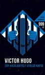 Victor Hugo: Egy halálraítélt utolsó napja