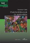 Szummer Csaba: Pszichedelikumok és spiritualitás