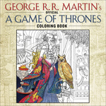 George R. R. Martin: George R. R. Martin's Official A Game of Thrones Coloring Book