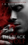 J. A. Redmerski: The Black Wolf
