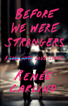 Renée Carlino: Before We Were Strangers
