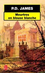 P. D. James: Meurtres en blouse blanche