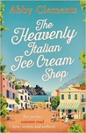 Abby Clements: The Heavenly Italian Ice Cream Shop