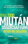 Anna Todd: After We Collided – Miután összecsaptunk