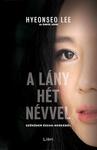 Hyeonseo Lee – David John: A lány hét névvel