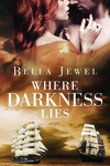 Bella Jewel: Where Darkness Lies