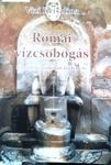 Vizi Krisztina: Római vízcsobogás