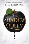 C. J. Redwine: The Shadow Queen