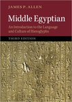 James P. Allen: Middle Egyptian – An Introduction to the Language and Culture of Hieroglyphs