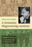 Dénes Iván Zoltán: A történelmi Magyarország eszménye