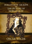 Oscar Wilde: Dorian Gray arcképe / The Picture of Dorian Gray