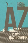 Sascha Arango: Az igazság és más hazugságok