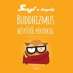 Szabó Evu: Buddhizmus hétfőtől péntekig