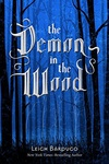Leigh Bardugo: The Demon in the Wood