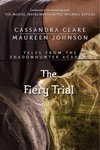 Cassandra Clare – Maureen Johnson: The Fiery Trial