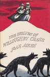 Joan Aiken: The Wolves of Willoughby Chase