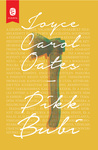 Joyce Carol Oates: Pikk Bubi