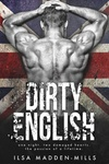 Ilsa Madden-Mills: Dirty English