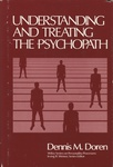 Dennis M. Doren: Understanding and Treating the Psychopath