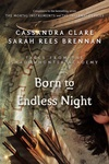 Cassandra Clare – Sarah Rees Brennan: Born to Endless Night