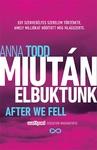 Anna Todd: After We Fell – Miután elbuktunk