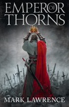 Mark Lawrence: Emperor of Thorns