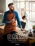 Kárai Dávid: 50 édesség, amit el kell készítened